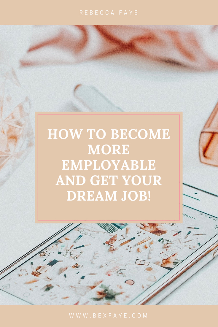 How to become more employable and get your dream job